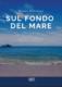 Cover-Sul-fondo-del-mare