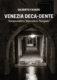 Venezia-Deca-dente